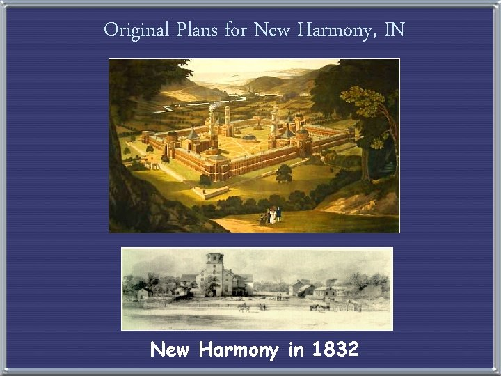 Original Plans for New Harmony, IN New Harmony in 1832