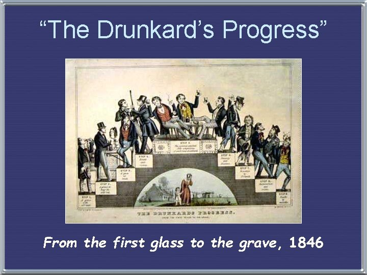 """""""The Drunkard's Progress"""" From the first glass to the grave, 1846"""