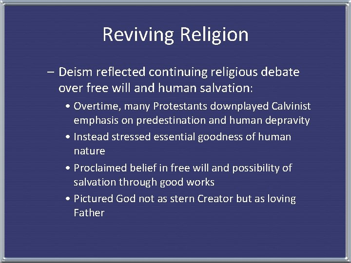 Reviving Religion – Deism reflected continuing religious debate over free will and human salvation: