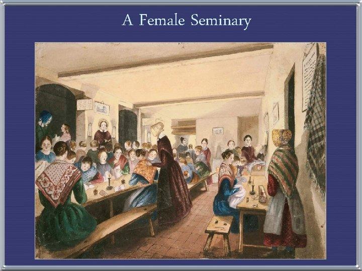 A Female Seminary