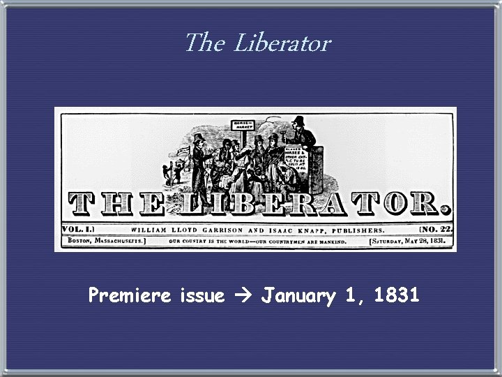 The Liberator Premiere issue January 1, 1831