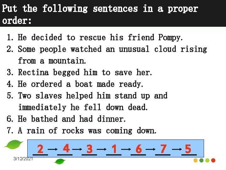 Put the following sentences in a proper order: 1. He decided to rescue his