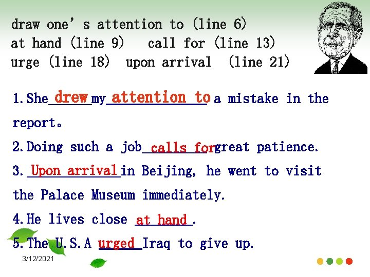 draw one's attention to (line 6) at hand (line 9) call for (line 13)