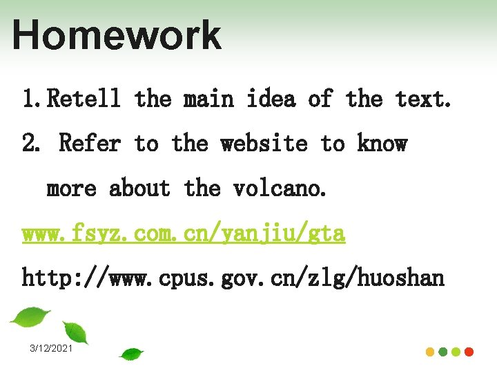 Homework 1. Retell the main idea of the text. 2. Refer to the website