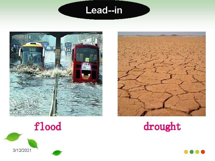 Lead--in flood 3/12/2021 drought