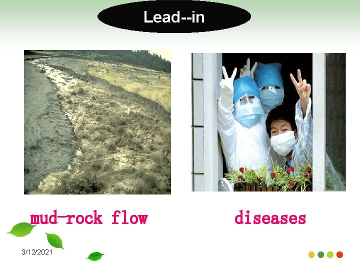 Lead--in mud-rock flow 3/12/2021 diseases