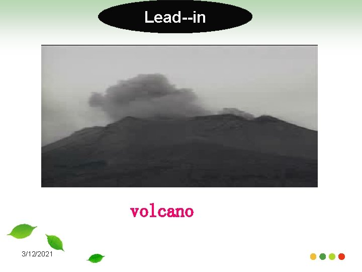 Lead--in volcano 3/12/2021