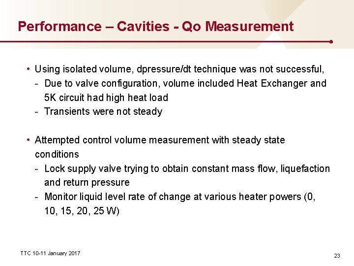 Performance – Cavities - Qo Measurement • Using isolated volume, dpressure/dt technique was not