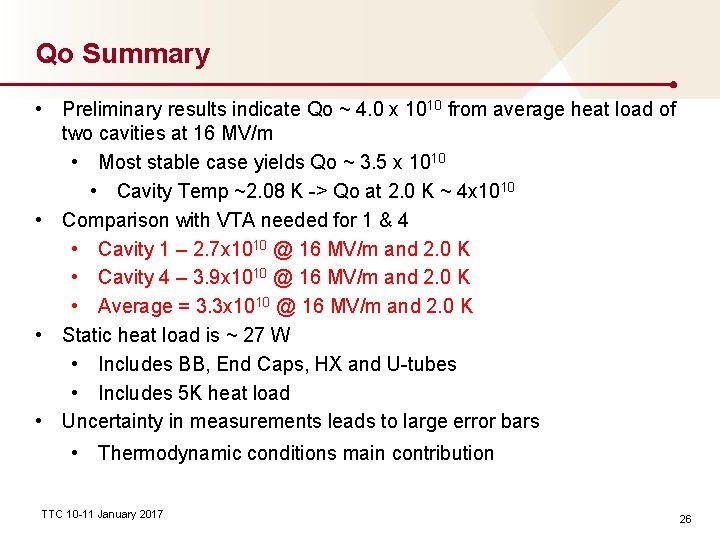 Qo Summary • Preliminary results indicate Qo ~ 4. 0 x 1010 from average