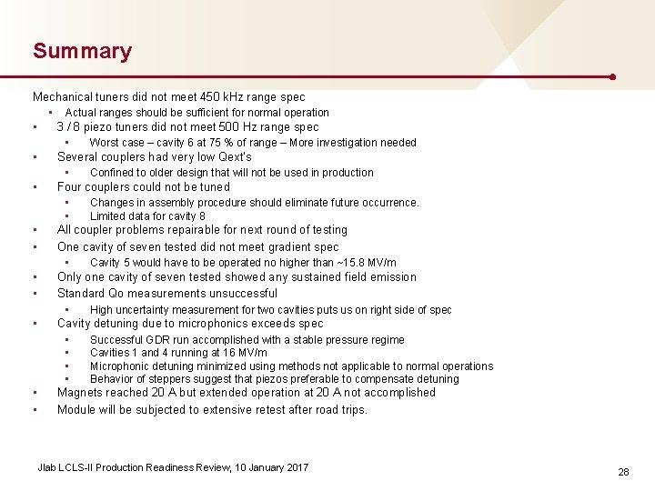 Summary Mechanical tuners did not meet 450 k. Hz range spec • Actual ranges