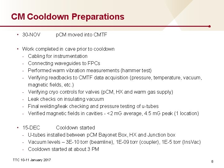 CM Cooldown Preparations • 30 -NOV p. CM moved into CMTF • Work completed