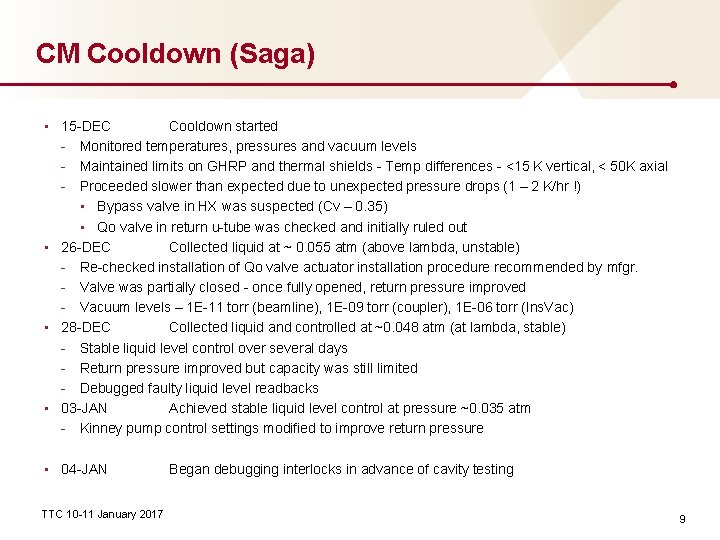 CM Cooldown (Saga) • 15 -DEC Cooldown started - Monitored temperatures, pressures and vacuum