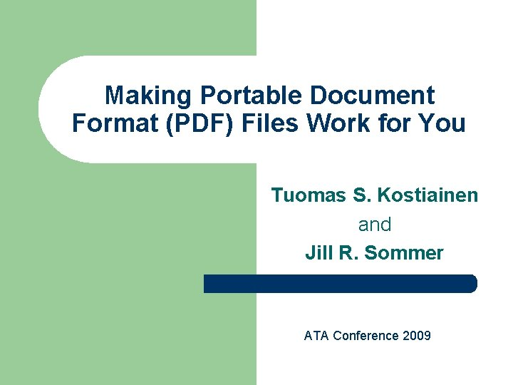 Making Portable Document Format (PDF) Files Work for You Tuomas S. Kostiainen and Jill
