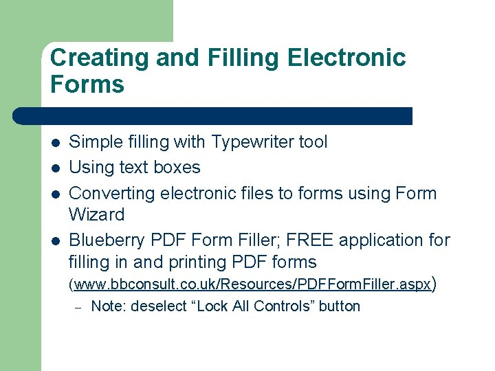 Creating and Filling Electronic Forms l l Simple filling with Typewriter tool Using text