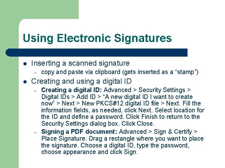 Using Electronic Signatures l Inserting a scanned signature – l copy and paste via