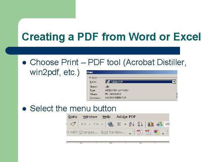 Creating a PDF from Word or Excel l Choose Print – PDF tool (Acrobat