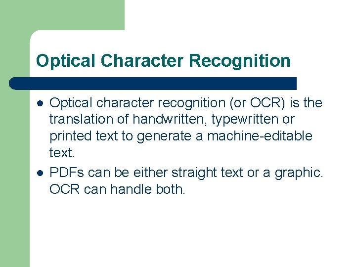 Optical Character Recognition l l Optical character recognition (or OCR) is the translation of