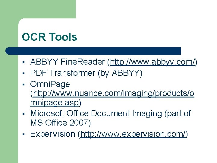 OCR Tools § § § ABBYY Fine. Reader (http: //www. abbyy. com/) PDF Transformer
