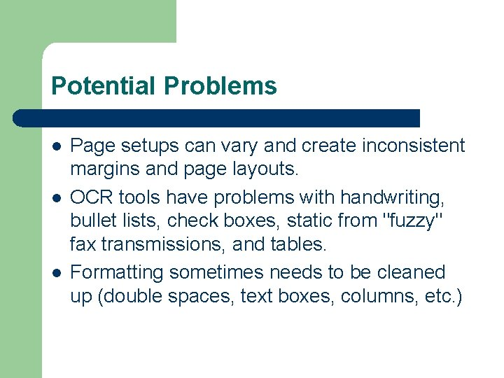 Potential Problems l l l Page setups can vary and create inconsistent margins and
