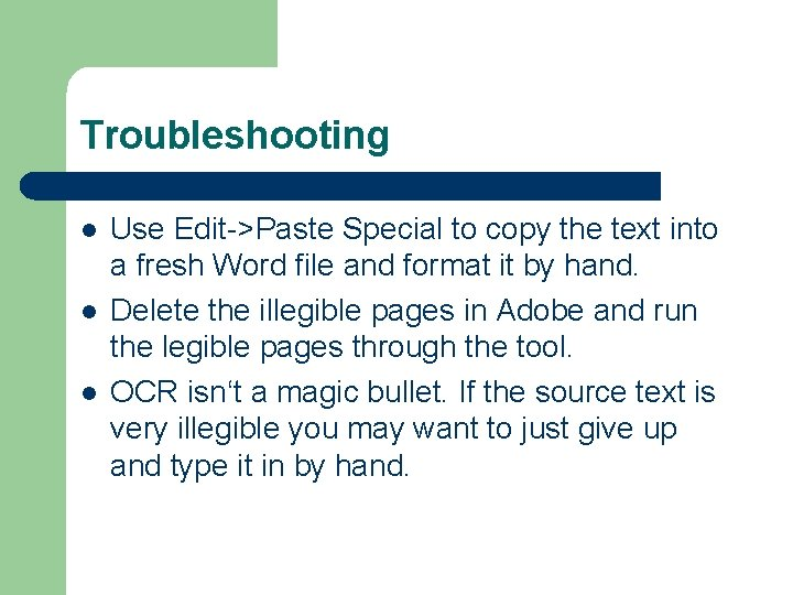 Troubleshooting l l l Use Edit->Paste Special to copy the text into a fresh