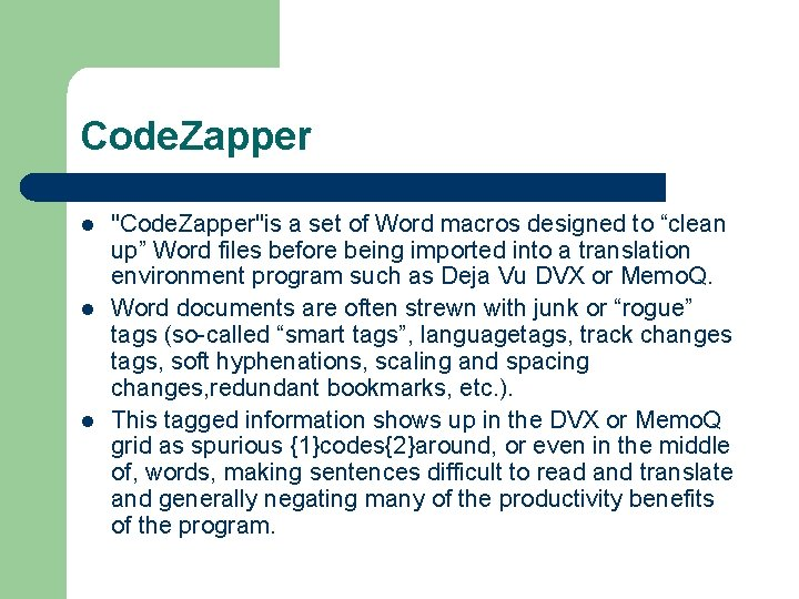 "Code. Zapper l l l ""Code. Zapper""is a set of Word macros designed to"