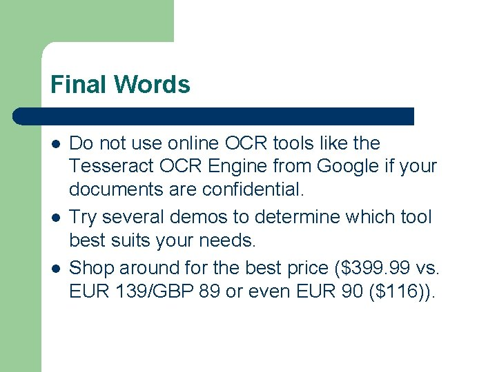 Final Words l l l Do not use online OCR tools like the Tesseract