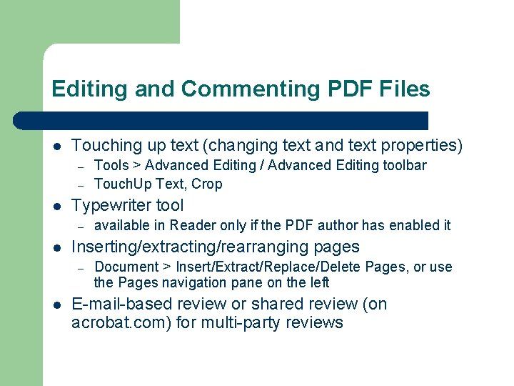 Editing and Commenting PDF Files l Touching up text (changing text and text properties)