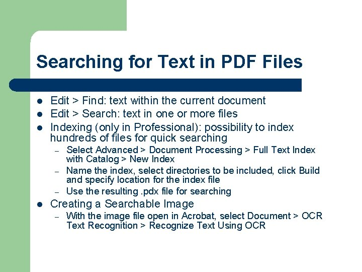 Searching for Text in PDF Files l l l Edit > Find: text within