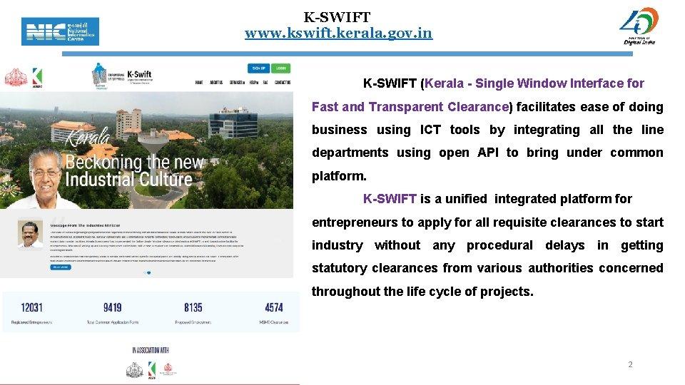 K-SWIFT www. kswift. kerala. gov. in K-SWIFT (Kerala - Single Window Interface for Fast