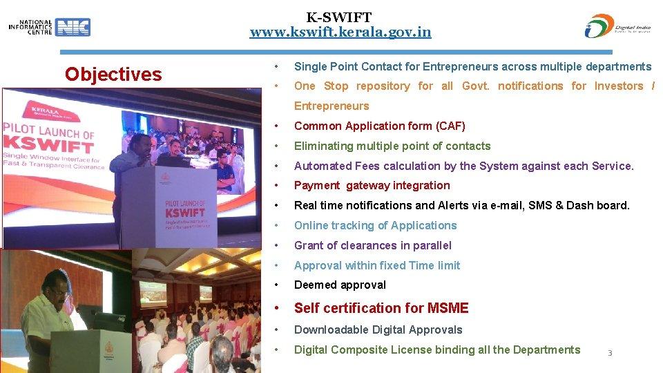 K-SWIFT www. kswift. kerala. gov. in Objectives • Single Point Contact for Entrepreneurs across