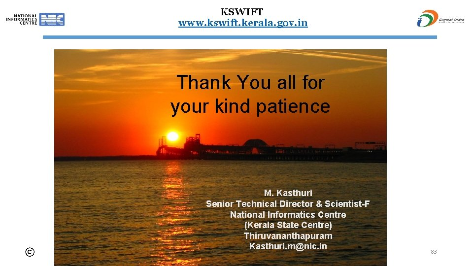 KSWIFT www. kswift. kerala. gov. in Thank You all for your kind patience M.