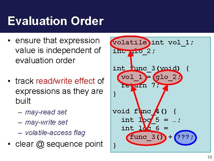 Evaluation Order • ensure that expression value is independent of evaluation order • track
