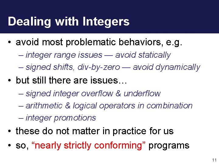 Dealing with Integers • avoid most problematic behaviors, e. g. – integer range issues