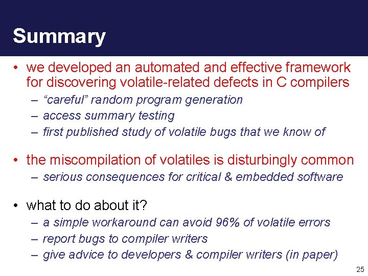 Summary • we developed an automated and effective framework for discovering volatile-related defects in