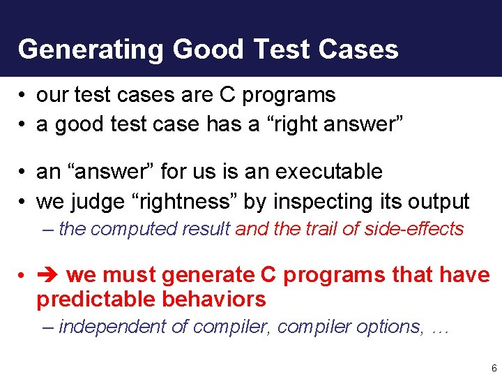 Generating Good Test Cases • our test cases are C programs • a good