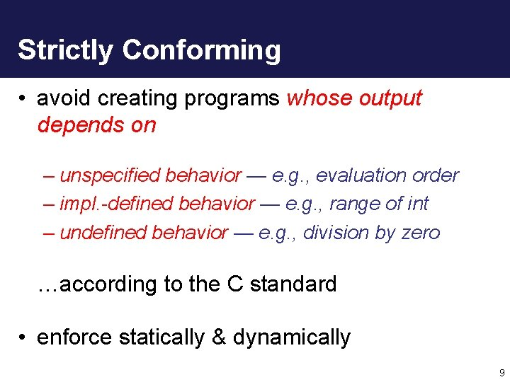 Strictly Conforming • avoid creating programs whose output depends on – unspecified behavior —