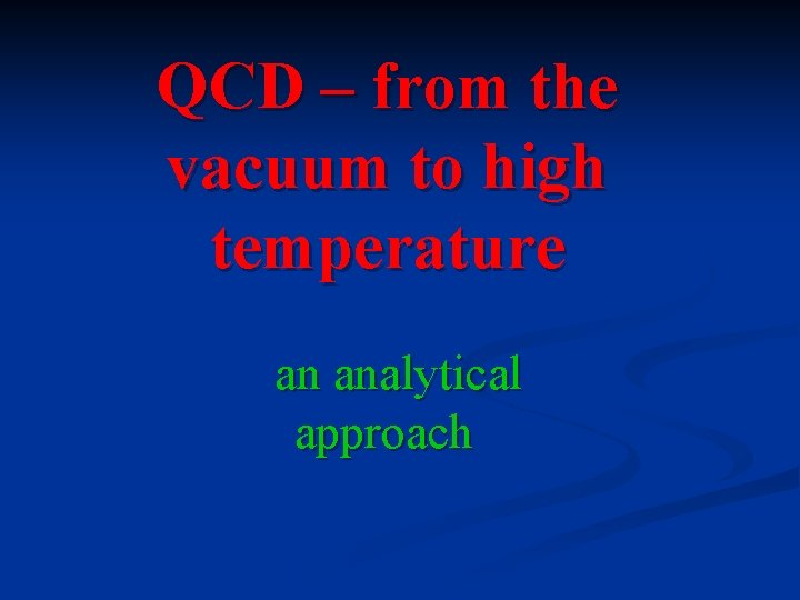 QCD – from the vacuum to high temperature an analytical approach