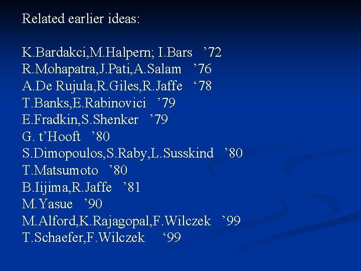 Related earlier ideas: K. Bardakci, M. Halpern; I. Bars ' 72 R. Mohapatra, J.