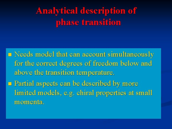 Analytical description of phase transition Needs model that can account simultaneously for the correct