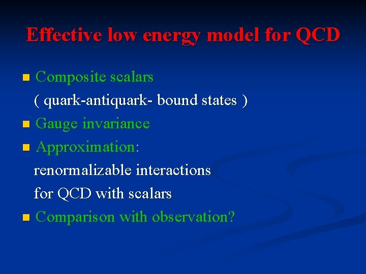 Effective low energy model for QCD Composite scalars ( quark-antiquark- bound states ) n