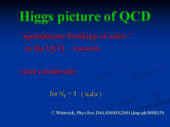 """Higgs picture of QCD """"spontaneous breaking of color """" in the QCD – vacuum"""