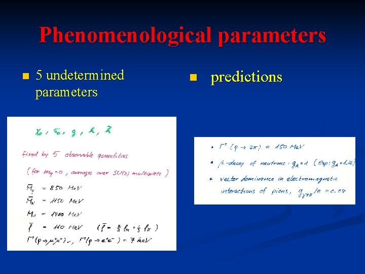 Phenomenological parameters n 5 undetermined parameters n predictions