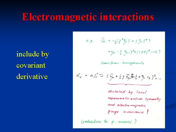 Electromagnetic interactions include by covariant derivative