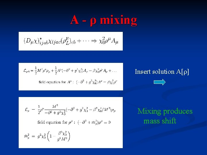 A - ρ mixing Insert solution A[ρ] Mixing produces mass shift
