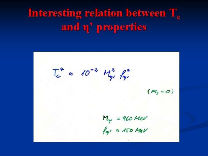 Interesting relation between Tc and η' properties