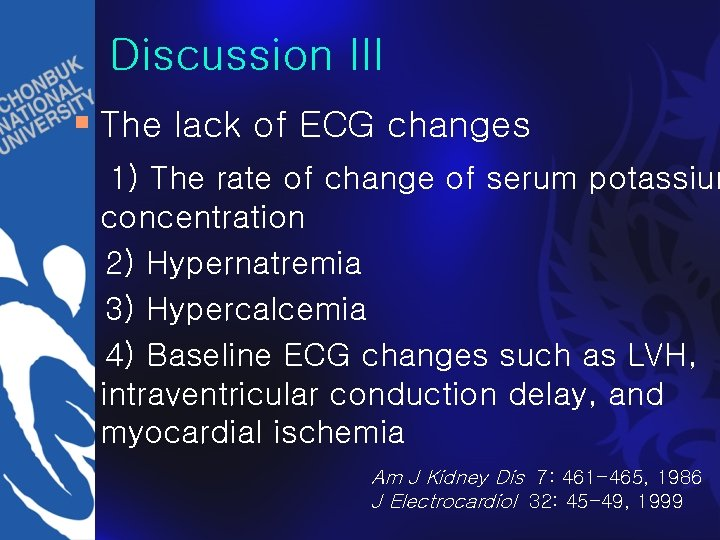 Discussion III § The lack of ECG changes 1) The rate of change of