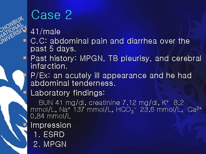 Case 2 § 41/male § C. C: abdominal pain and diarrhea over the past