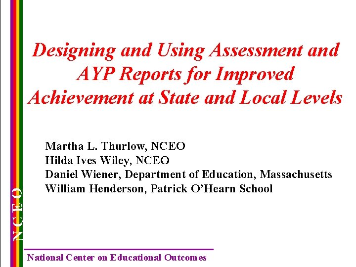 NCEO Designing and Using Assessment and AYP Reports for Improved Achievement at State and