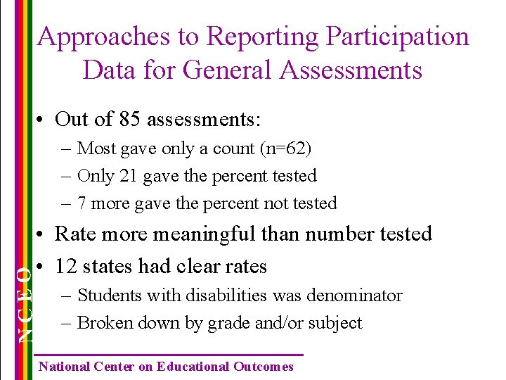 Approaches to Reporting Participation Data for General Assessments • Out of 85 assessments: –