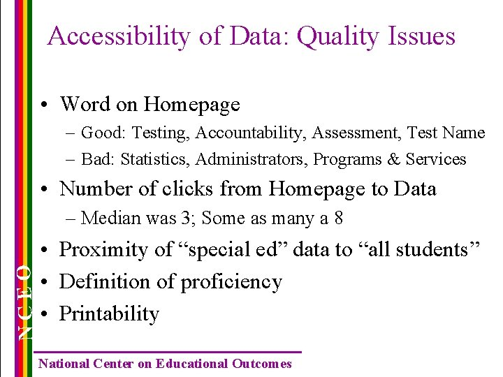 Accessibility of Data: Quality Issues • Word on Homepage – Good: Testing, Accountability, Assessment,